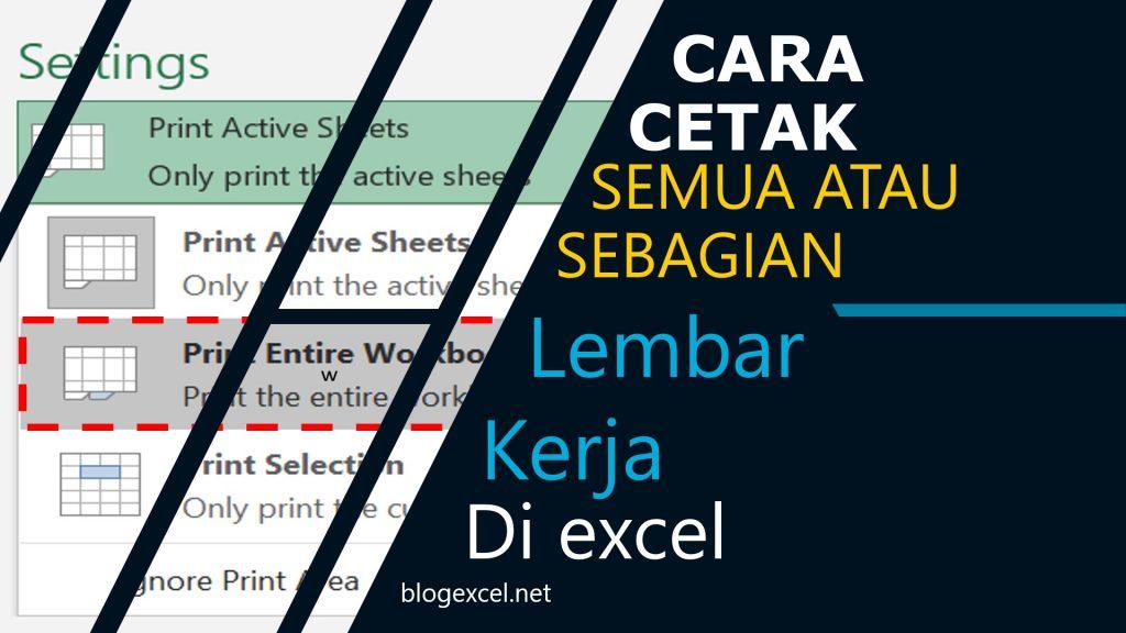 Cara Mencetak Semua Atau Sebagian Lembar Kerja di Excel